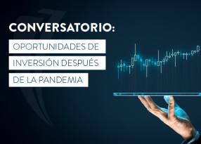 Oportunidades y formas de inversión en la Pospandemia