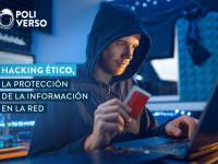 Hacking ético y seguridad de la información
