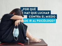 ¿Por qué luchar contra el miedo de ir al psicólogo?