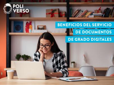 Beneficios del servicio de documentos de grado digitales