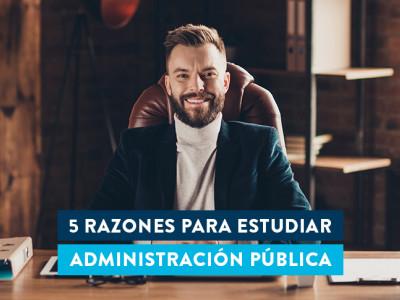 Razones para estudiar Administración Pública