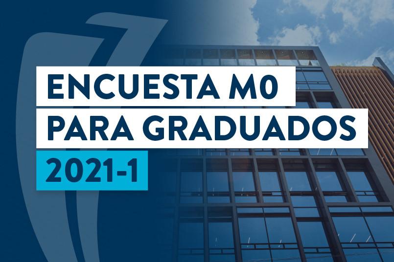 Diligencia la ENCUESTA M0 PARA GRADUADOS 2021-1